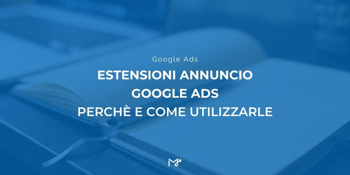 estensioni annuncio google ads